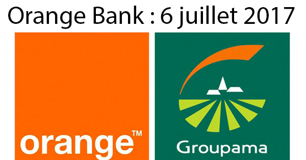 Lancement Orange Bank 6 Juillet